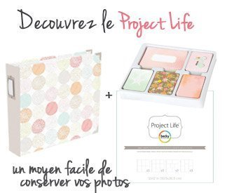 Découvrez le Project Life