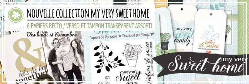 Nouvelle collection my very sweet home par les Papiers de Pandore