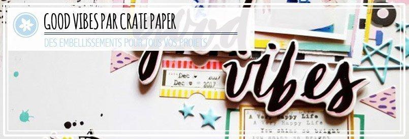 Nouvelle collection Good vibes par Crate Paper