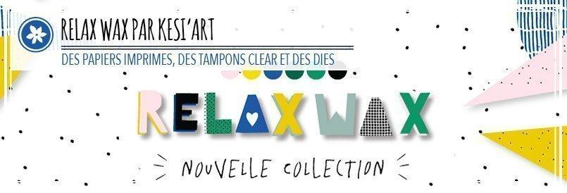 Nouvelle collection Relax Wax par Kesi'art
